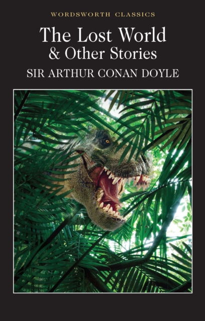 The Lost World and Other Stories (Wordsworth Classics)