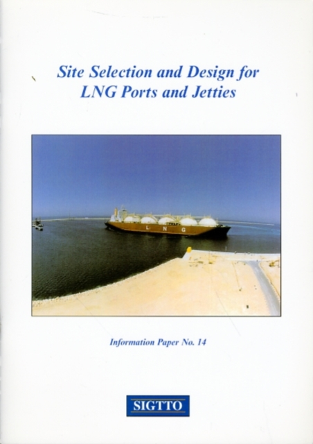 Site Selection and Design for LNG Ports and Jetties