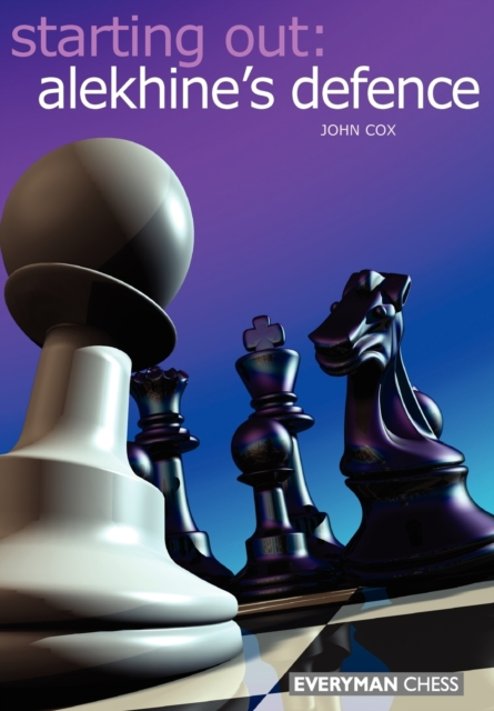 Starting Out: Alekhine Defence
