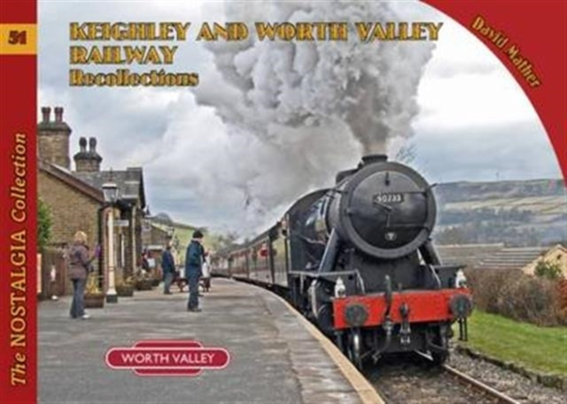Keighley and Worth Valley Railway Recollections