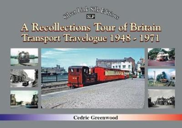 Recollections Tour of Britain Transport Travelogue 1948 - 1971