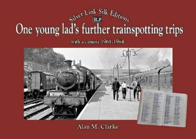 One Young Lads Further Trainspotting Trips with a camera1961-1964