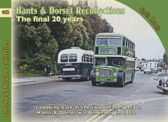 Buses, Coaches and Recollections: Hants & Dorset the final 20 Years