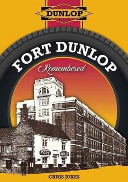 Fort Dunlop Remembered