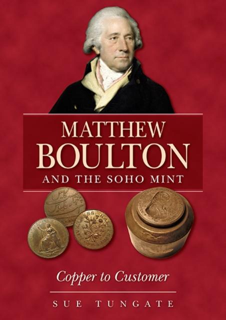 Matthew Boulton and the Soho Mint