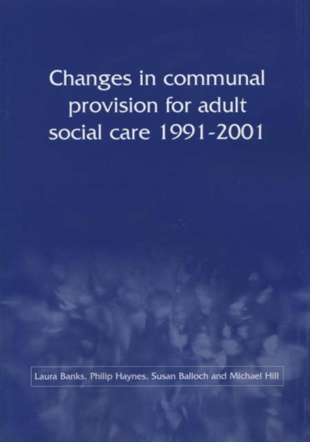 Changes in Communal Provision for Adult Social Care, 1991-2001