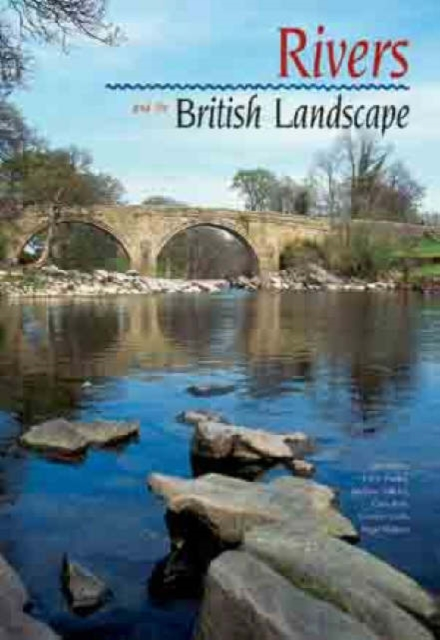 Rivers and the British Landscape
