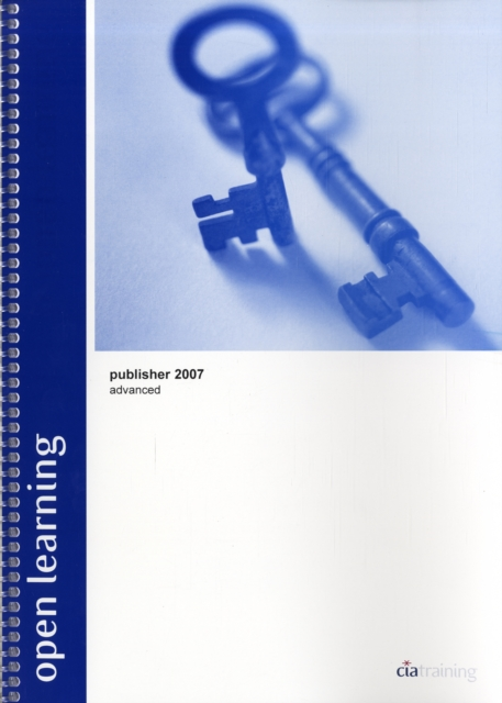 Open Learning Guide for Publisher 2007 Advanced