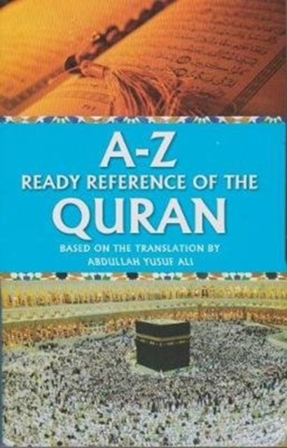 A-Z Ready Reference of the Quran