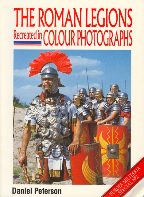 Roman Legions, the (europa Militaria Special 2)