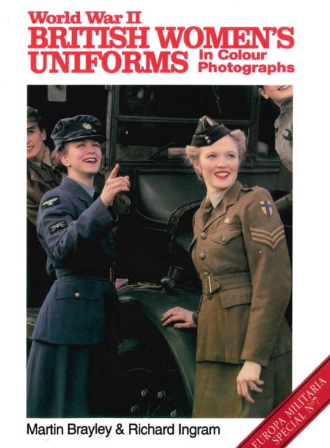 World War Ii British Women's Uniforms (europa Militaria Specials 7)