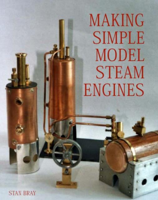 Making Simple Model Steam Engines