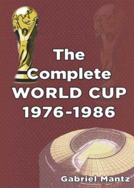 Complete World Cup 1976-1986