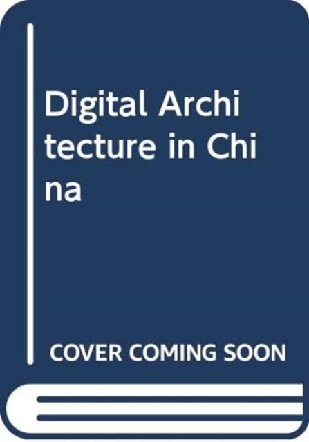 Digital Architecture in China