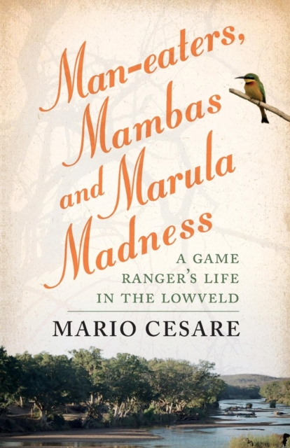 Man-eaters, mambas and marula madness