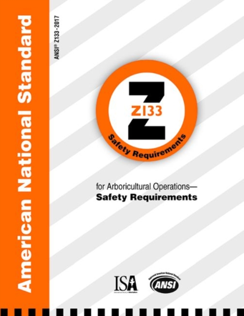 American National Standard for Arboricultural Operations - Safety Requirements