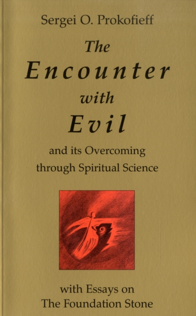 Encounter with Evil and its Overcoming Through Spiritual Science