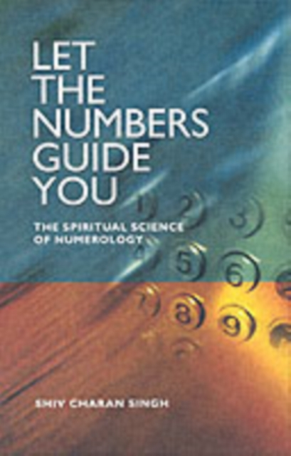 Let the Numbers Guide You - The spiritual science of Numerology