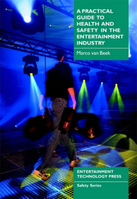Practical Guide to Health and Safety in the Entertainment Industry