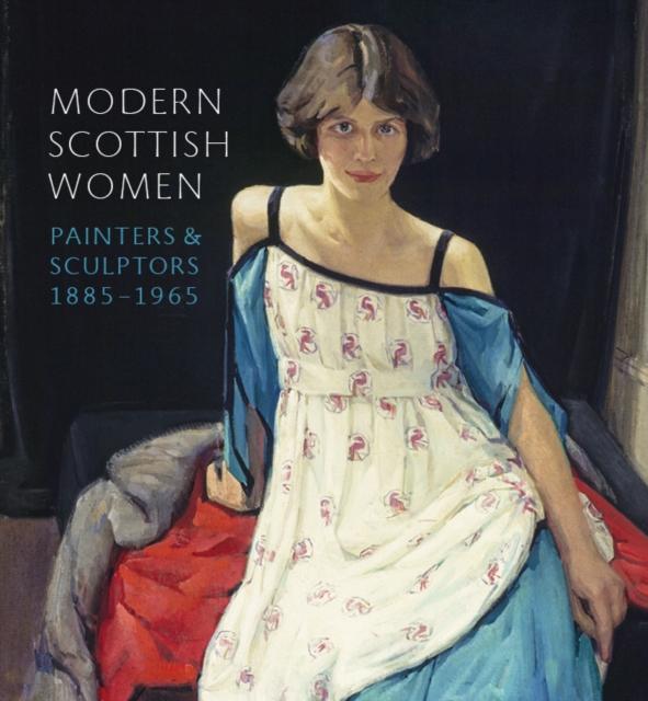 Modern Scottish Women: Painters and Sculptures 1885-1965
