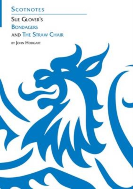 Sue Glover's Bondagers and the Straw Chair