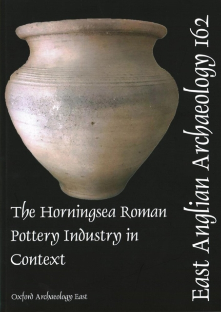 EAA 162 The Horningsea Roman Pottery Industry in Context