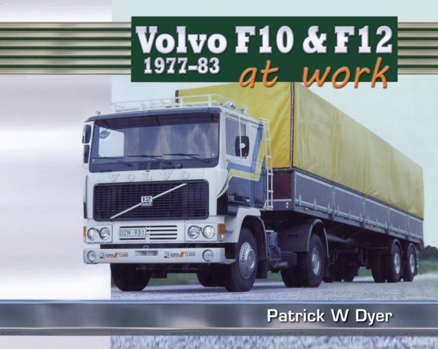 Volvo F10 & F12 at Work: 1977-83