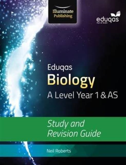 Eduqas Biology for A Level Year 1 & AS: Study and Revision Guide