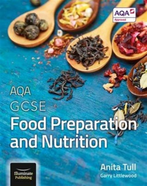 AQA GCSE Food Preparation and Nutrition: Student Book