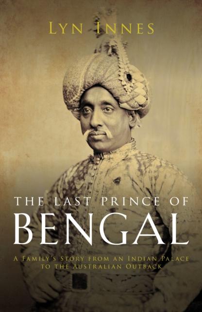 Last Prince of Bengal