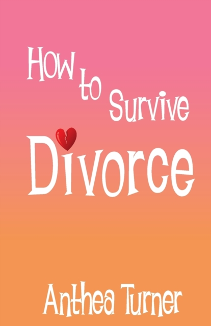 How to Survive Divorce