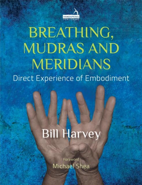 Breathing, Mudras and Meridians