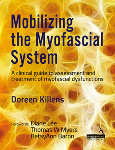 Mobilizing the Myofascial System