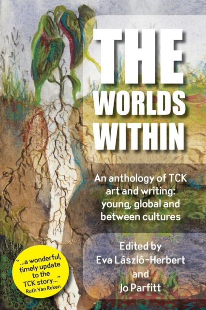 Worlds Within, an Anthology of Tck Art and Writing