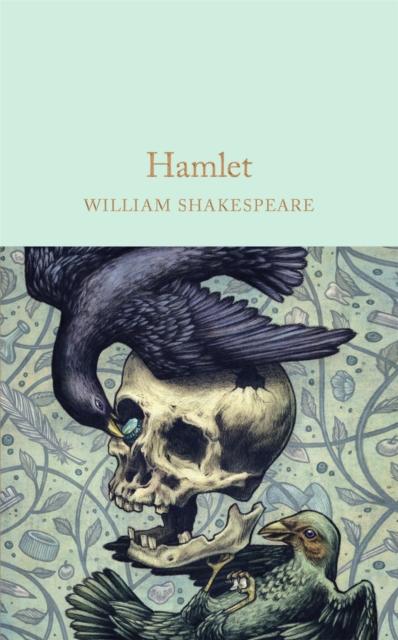 Hamlet : Prince of Denmark (Macmillan Collector's Library)