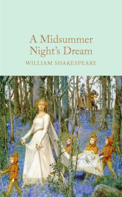 A Midsummer Night's Dream (Macmillan Collector's Library)