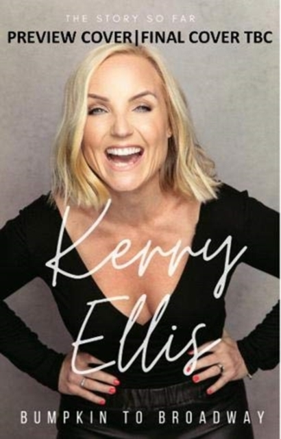 Kerry Ellis: Bumpkin to Broadway