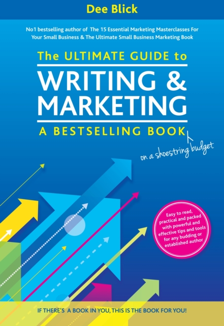 Ultimate Guide to Writing and Marketing a Bestselling Book - on a Shoestring Budget