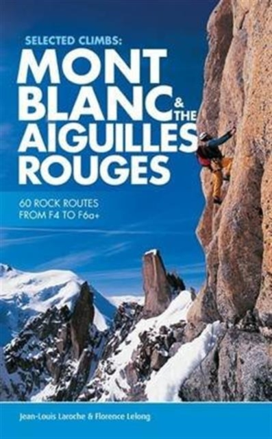 Selected Climbs: Mont Blanc & the Aiguilles Rouges
