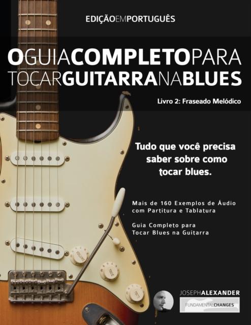 O Guia Completo para Tocar Blues na Guitarra Livro Dois
