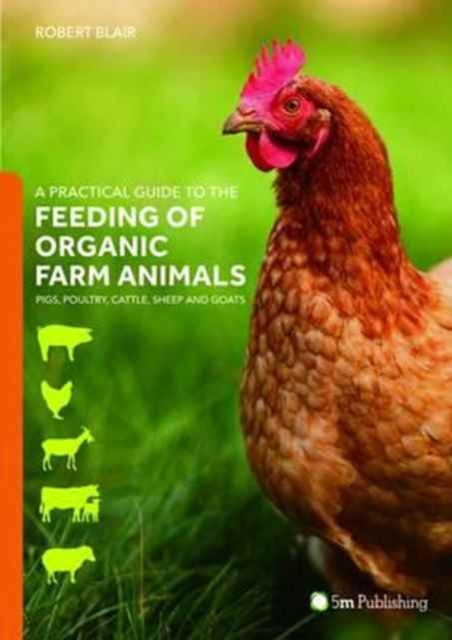 Practical Guide to the Feeding of Organic Farm Animals