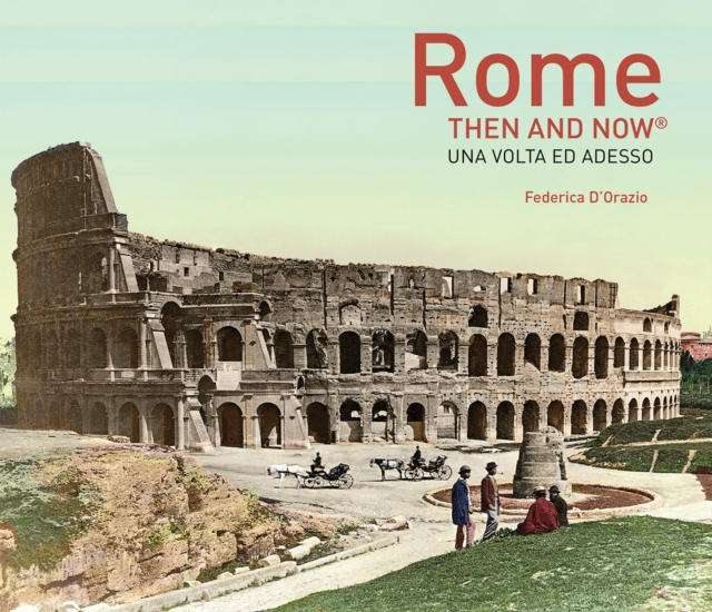 Rome Then and Now (R)