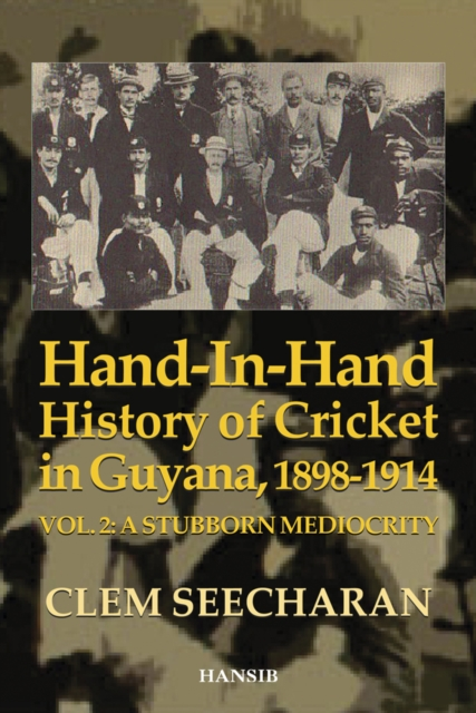 Hand-in-hand History Of Cricket In Guyana 1898-1914