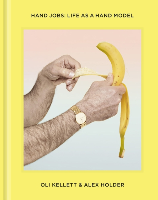 Hand Jobs: Life As A Hand Model