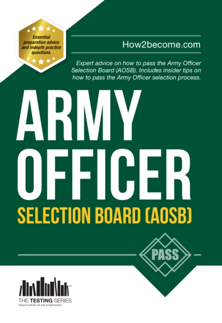 Army Officer Selection Board (AOSB) New Selection Process: Pass the Interview with Sample Questions & Answers, Planning Exercises and Scoring Criteria