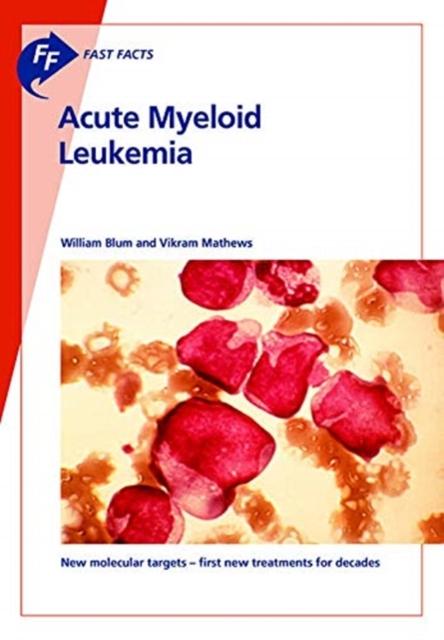 Fast Facts: Acute Myeloid Leukemia