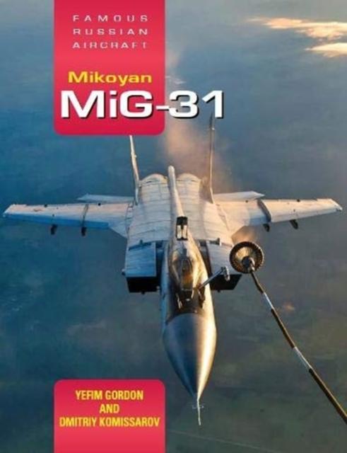 Famous Russian Aircraft: Mikoyan MiG-31