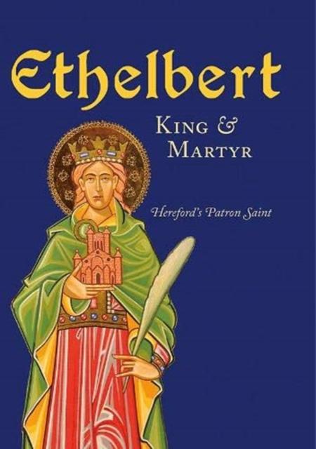 Ethelbert - King & Martyr