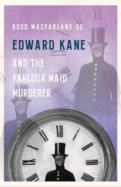 Edward Kane and the Parlour Maid Murderer