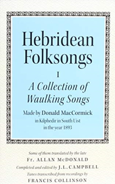 Hebridean Folk Songs: A Collection of Waulking Songs by Donald MacCormick